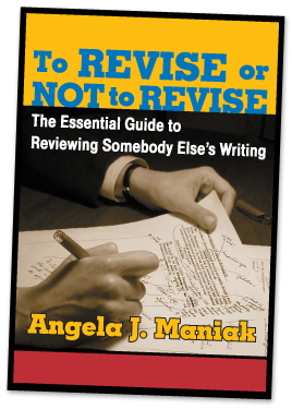 Angela J Maniak, Skill-Builders Press, Books for Business Writing, Quick Tips for Business Writing, To revise or not to revise