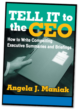 Angela J Maniak, Skill-Builders Press, Books for Business Writing, Quick Tips for Business Writing, Tell it to the CEO